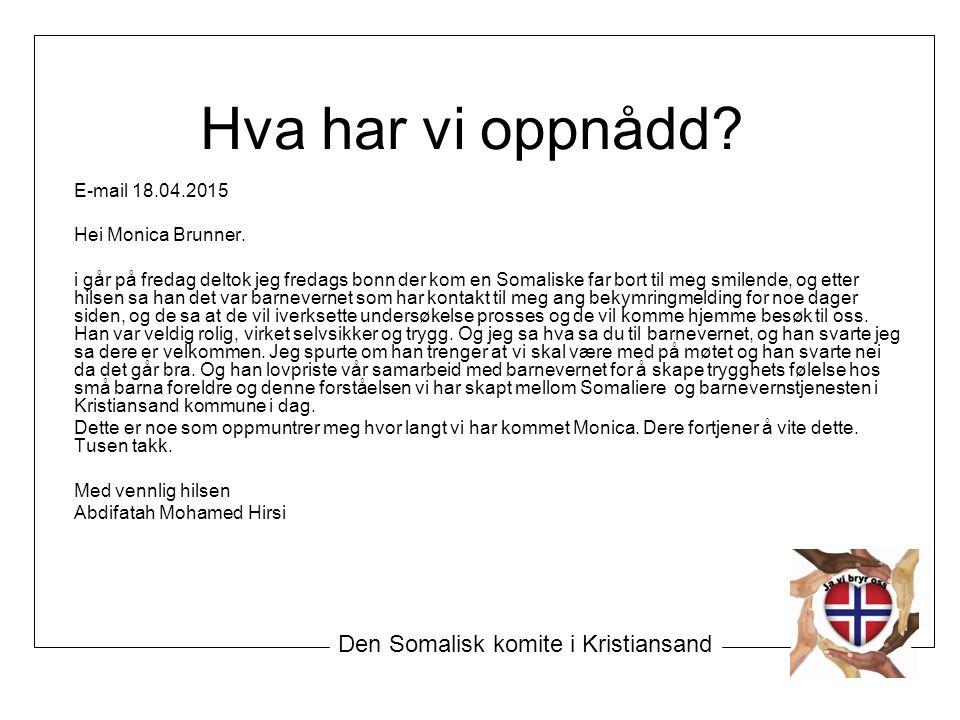 Hva har vi oppnådd. E-mail 18.04.2015 Hei Monica Brunner.