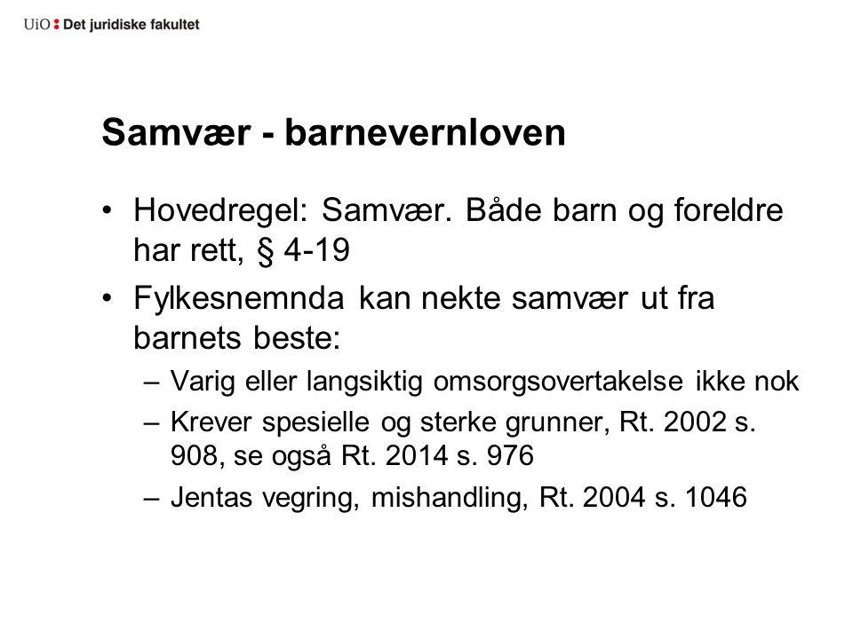 Samvær - barnevernloven Hovedregel: Samvær.