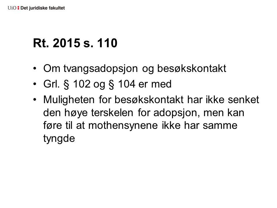 Rt. 2015 s. 110 Om tvangsadopsjon og besøkskontakt Grl.