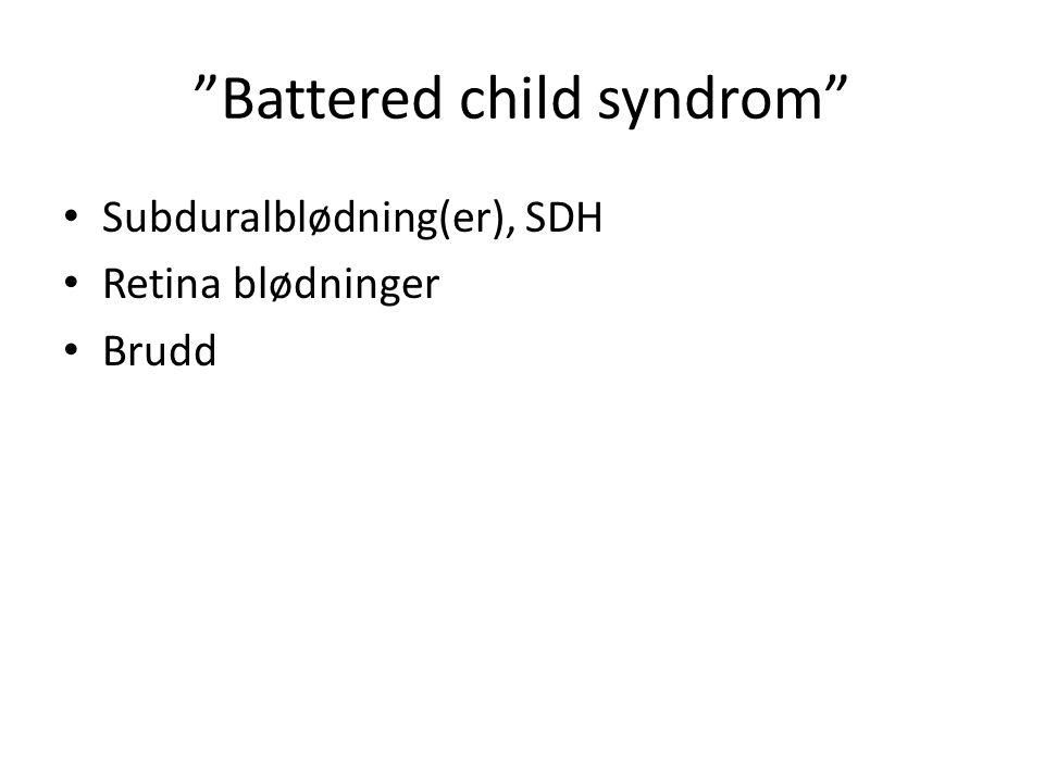Påførte skader verst Spedbarn Søker hjelp sent – Ved meget alvorlige symptomer – Utvikling av sekundærskader Gjentatte hendelser Generell omsorgssvikt og dårlig oppvekst miljø