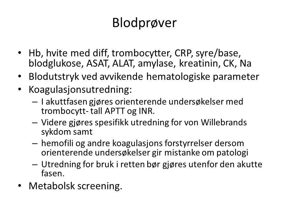 Blodprøver Hb, hvite med diff, trombocytter, CRP, syre/base, blodglukose, ASAT, ALAT, amylase, kreatinin, CK, Na Blodutstryk ved avvikende hematologis