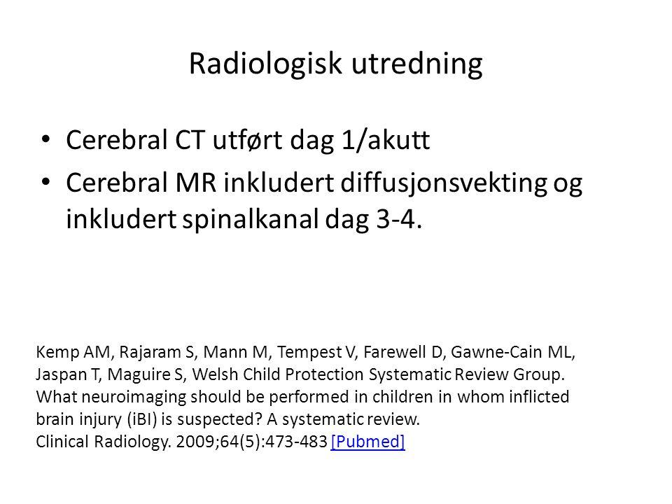 Radiologisk utredning Cerebral CT utført dag 1/akutt Cerebral MR inkludert diffusjonsvekting og inkludert spinalkanal dag 3-4. Kemp AM, Rajaram S, Man