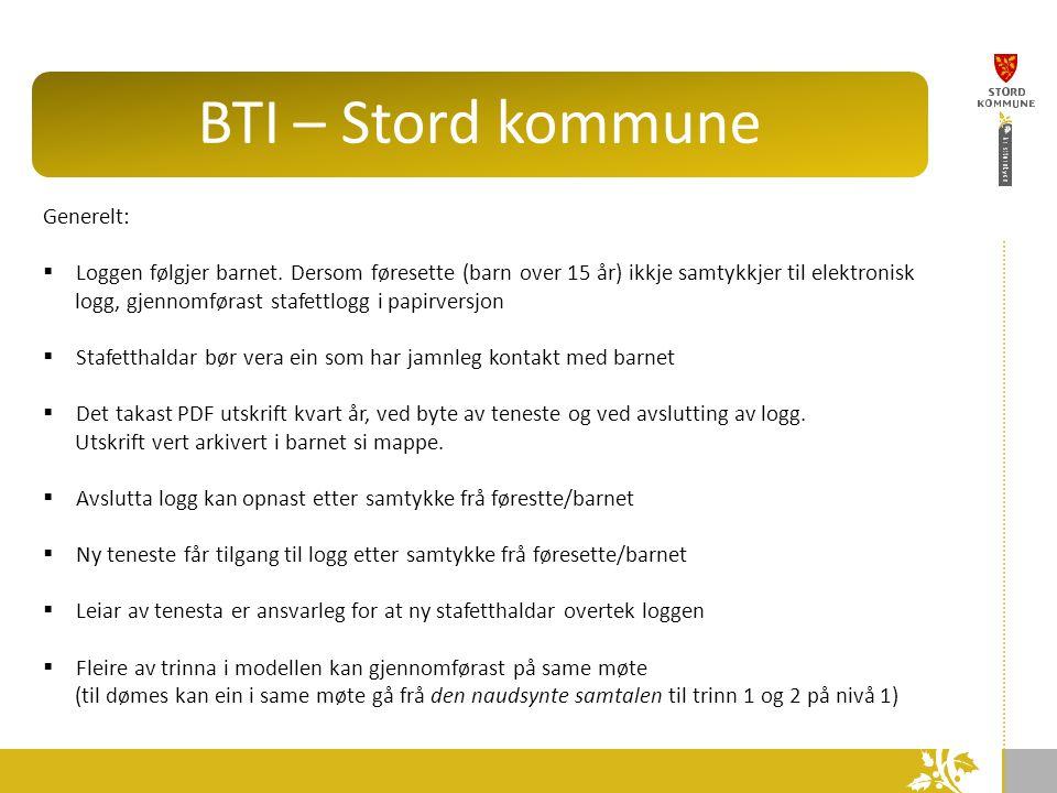 BTI – Stord kommune Generelt:  Loggen følgjer barnet. Dersom føresette (barn over 15 år) ikkje samtykkjer til elektronisk logg, gjennomførast stafett