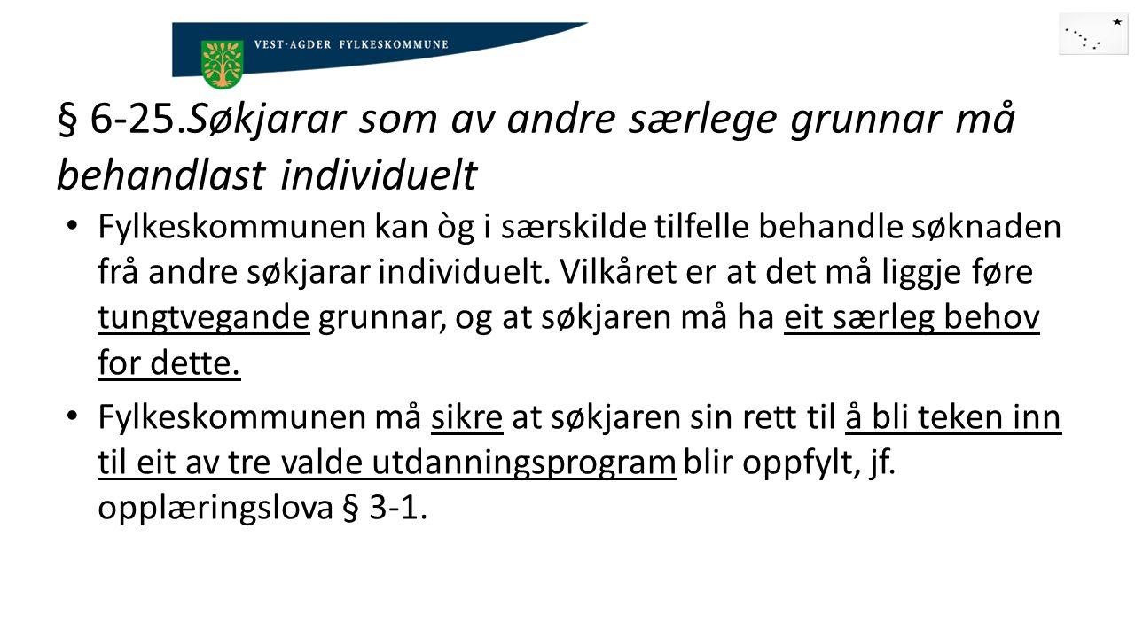Elever med hørselshemming, svaksynte og blinde faller under denne paragrafen Elever med hørselshemming, og som skal ha opplæring på tegnspråk, skal søkes på § 6-18