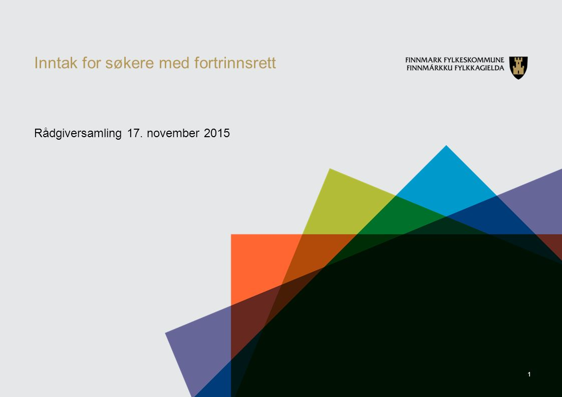 1 Inntak for søkere med fortrinnsrett Rådgiversamling 17. november 2015