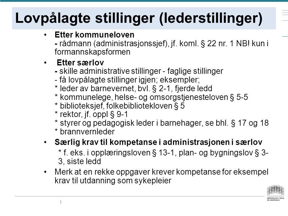Lovpålagte stillinger (lederstillinger) Etter kommuneloven - rådmann (administrasjonssjef), jf.