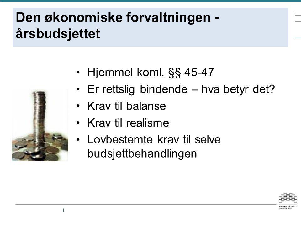 Den økonomiske forvaltningen - årsbudsjettet Hjemmel koml.