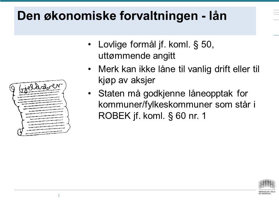 Den økonomiske forvaltningen - lån Lovlige formål jf.