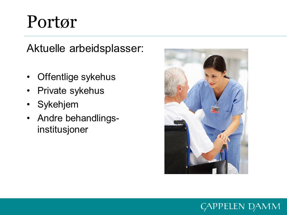 Portør Aktuelle arbeidsplasser: Offentlige sykehus Private sykehus Sykehjem Andre behandlings- institusjoner