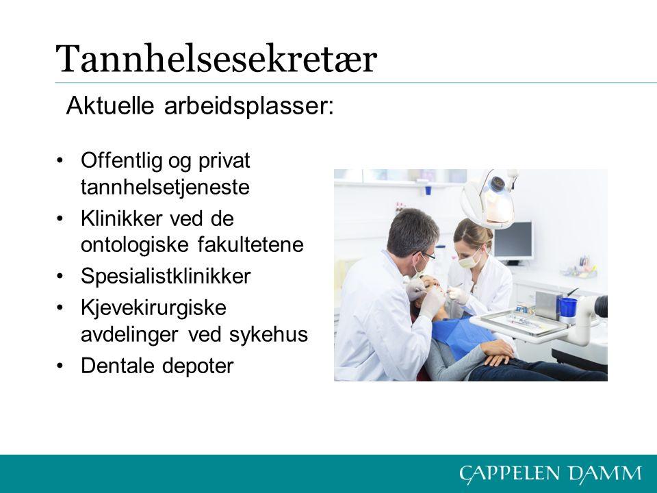 Tannhelsesekretær Offentlig og privat tannhelsetjeneste Klinikker ved de ontologiske fakultetene Spesialistklinikker Kjevekirurgiske avdelinger ved sykehus Dentale depoter Aktuelle arbeidsplasser: