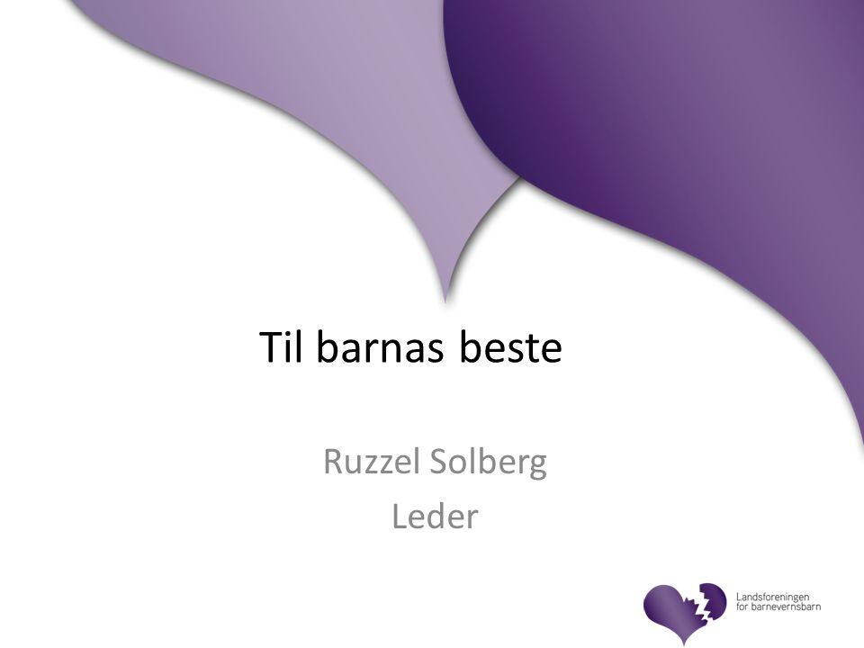Til barnas beste Ruzzel Solberg Leder