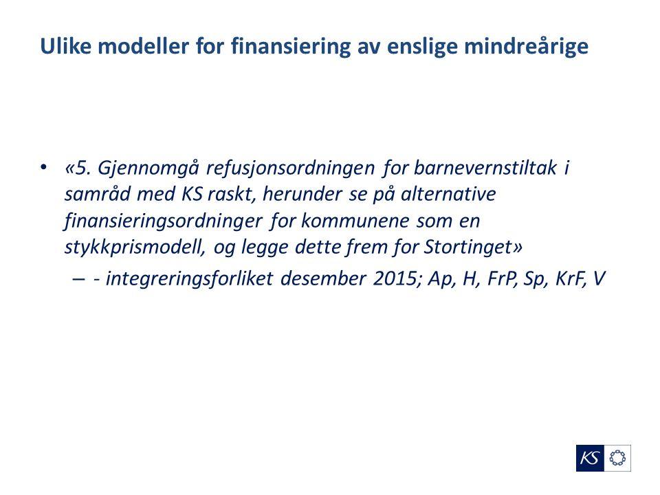 Ulike modeller for finansiering av enslige mindreårige «5.