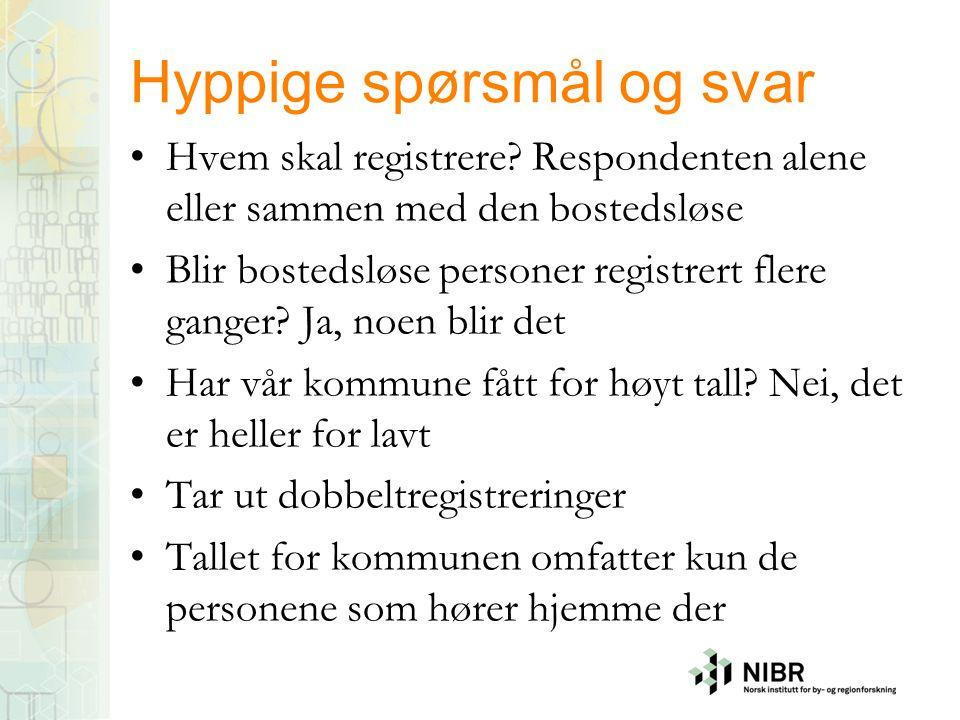 Hyppige spørsmål og svar Hvem skal registrere? Respondenten alene eller sammen med den bostedsløse Blir bostedsløse personer registrert flere ganger?