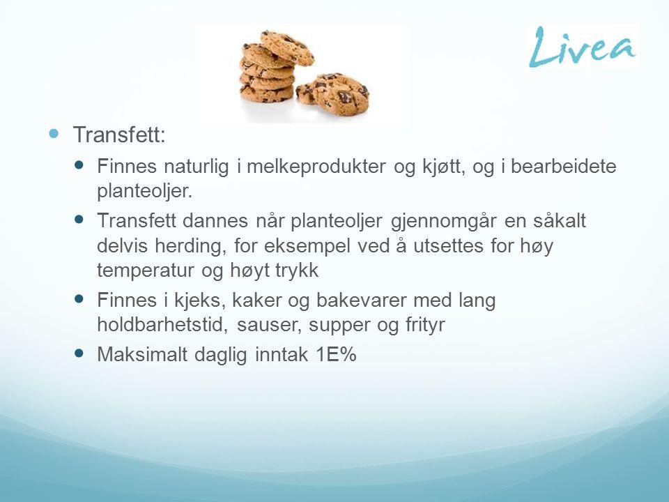 Transfett: Finnes naturlig i melkeprodukter og kjøtt, og i bearbeidete planteoljer.