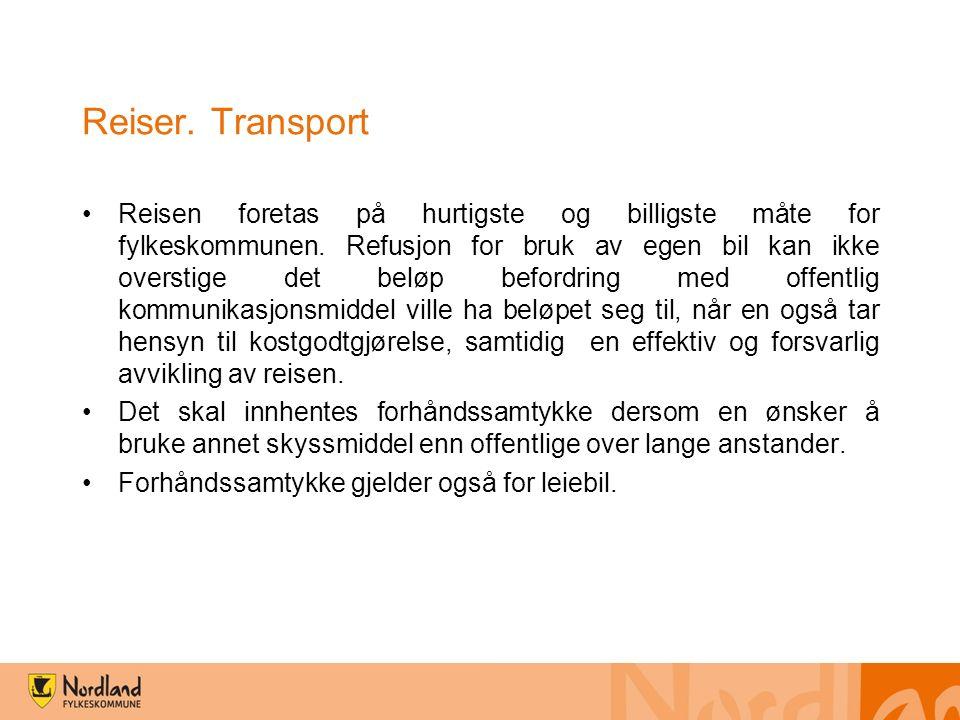 Reiser. Transport Reisen foretas på hurtigste og billigste måte for fylkeskommunen.