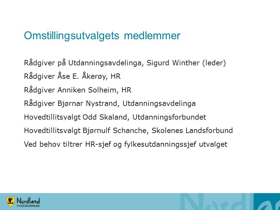Omstillingsutvalgets medlemmer Rådgiver på Utdanningsavdelinga, Sigurd Winther (leder) Rådgiver Åse E.