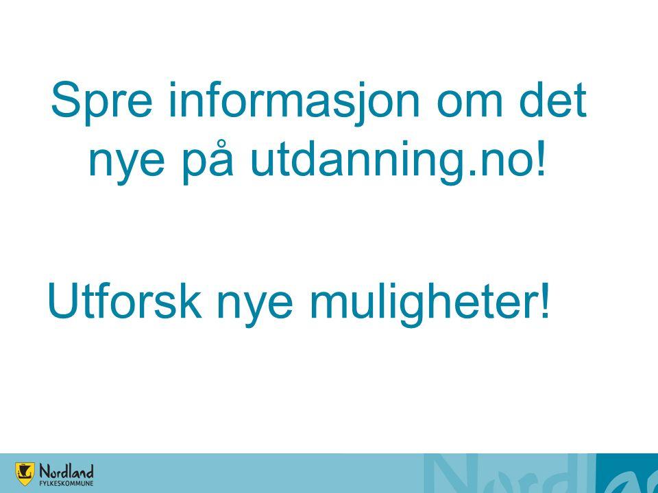 Spre informasjon om det nye på utdanning.no! Utforsk nye muligheter!