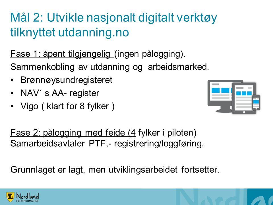 Mål 2: Utvikle nasjonalt digitalt verktøy tilknyttet utdanning.no Fase 1: åpent tilgjengelig (ingen pålogging).
