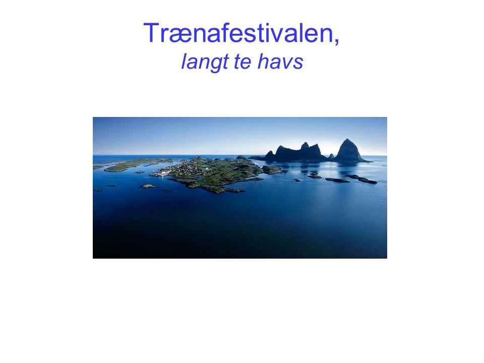 Trænafestivalen, langt te havs