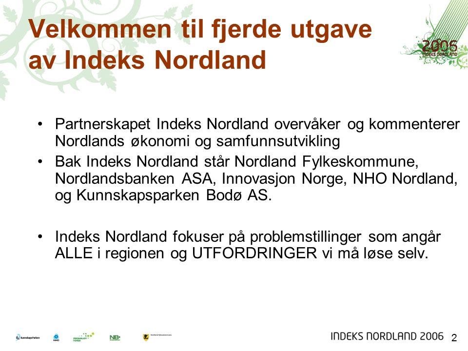 Velkommen til fjerde utgave av Indeks Nordland Partnerskapet Indeks Nordland overvåker og kommenterer Nordlands økonomi og samfunnsutvikling Bak Indek