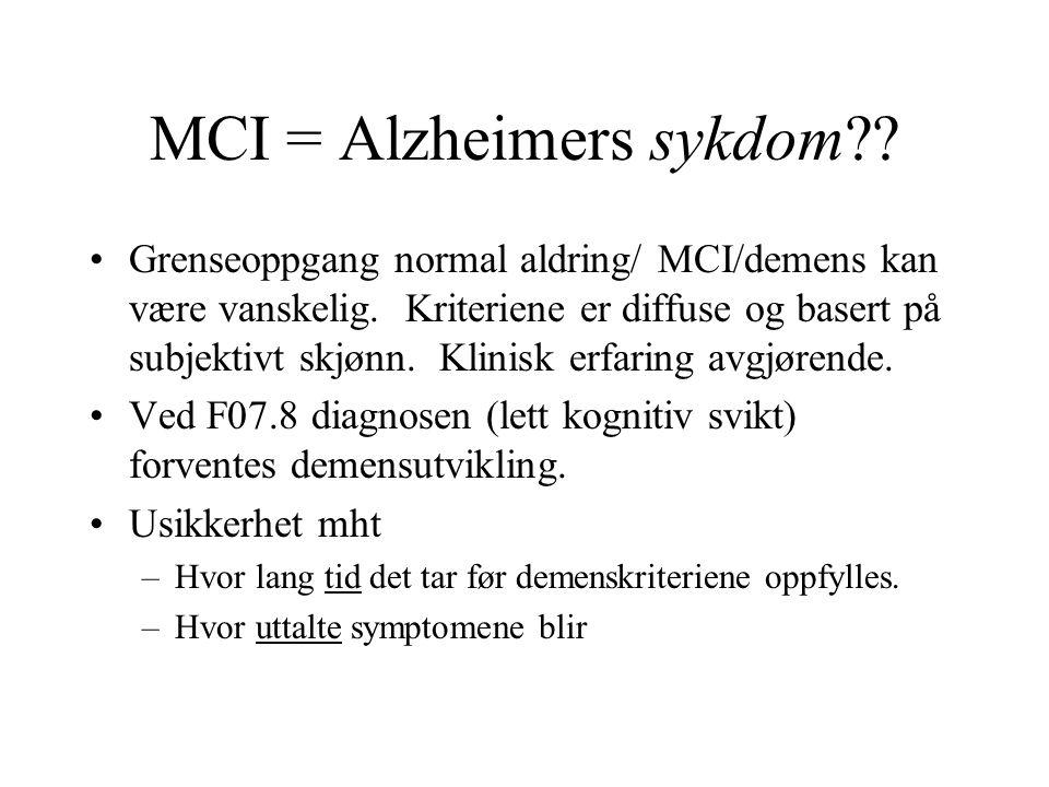 MCI = Alzheimers sykdom?? Grenseoppgang normal aldring/ MCI/demens kan være vanskelig. Kriteriene er diffuse og basert på subjektivt skjønn. Klinisk e