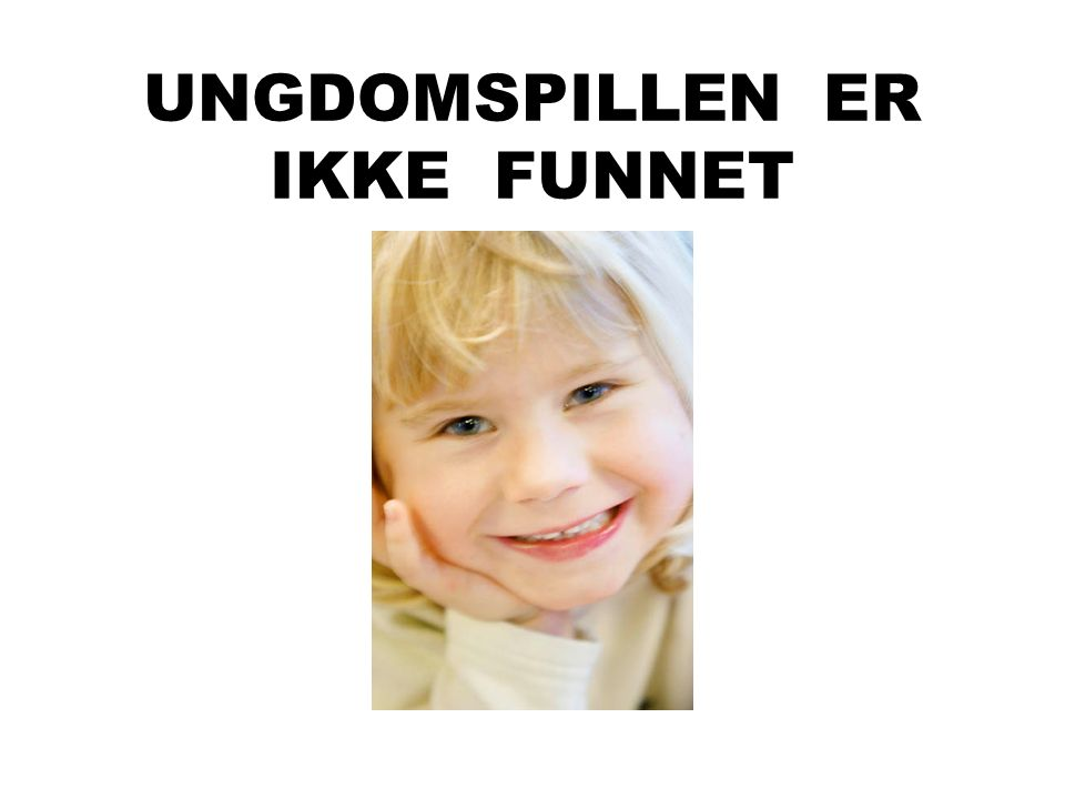 UNGDOMSPILLEN ER IKKE FUNNET