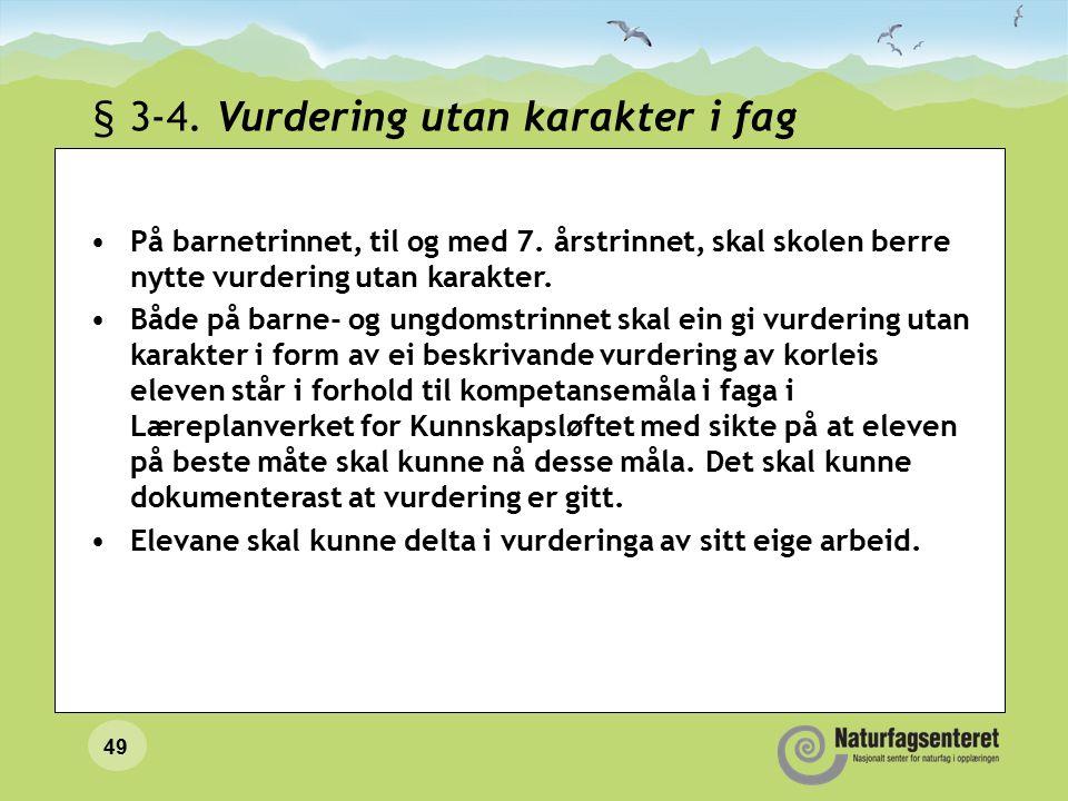 49 § 3-4. Vurdering utan karakter i fag På barnetrinnet, til og med 7.