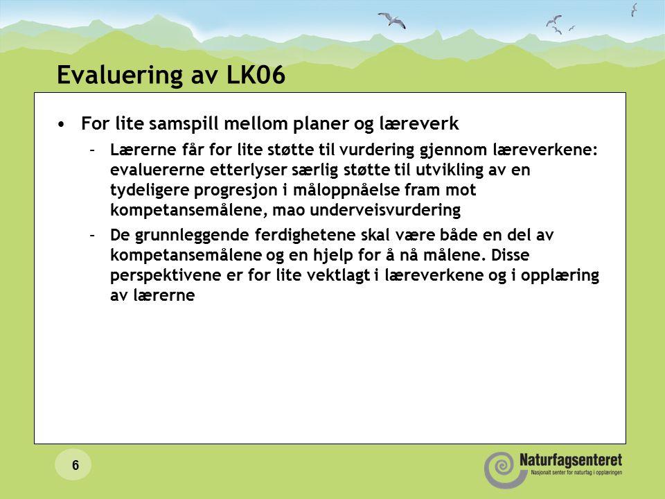 Evaluering av LK06 For lite samspill mellom planer og læreverk –Lærerne får for lite støtte til vurdering gjennom læreverkene: evaluererne etterlyser