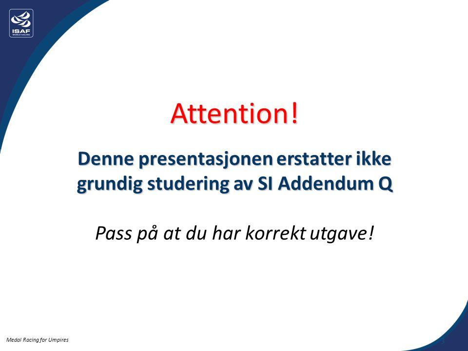 Medal Racing for Umpires  Gul praier 'Protest!'  Ingen reaksjon fra Blå  Straff Blå – 1 tørn  Straff Blå – 2.