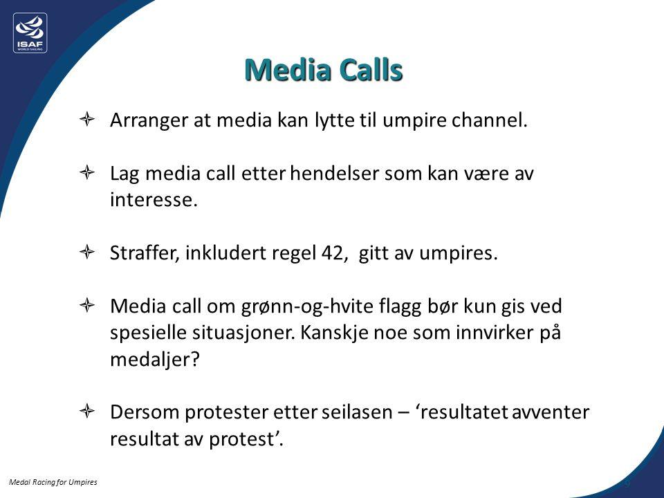 Medal Racing for Umpires  På umpire kanalen: Media, media, media.