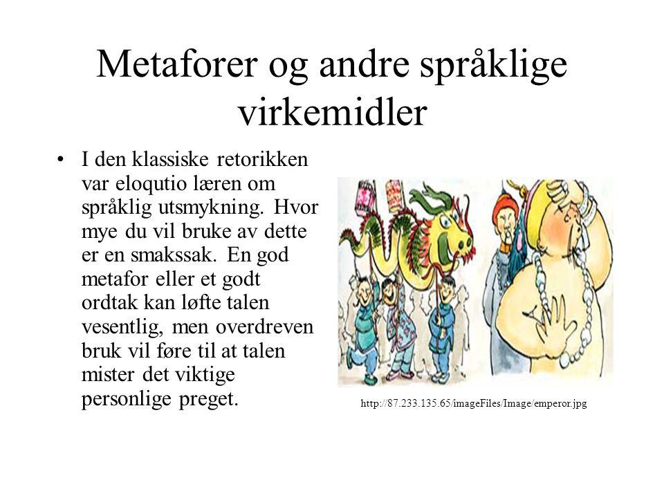 Metaforer og andre språklige virkemidler I den klassiske retorikken var eloqutio læren om språklig utsmykning. Hvor mye du vil bruke av dette er en sm