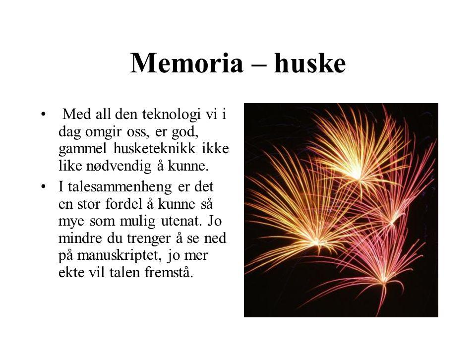 Memoria – huske Med all den teknologi vi i dag omgir oss, er god, gammel husketeknikk ikke like nødvendig å kunne. I talesammenheng er det en stor for