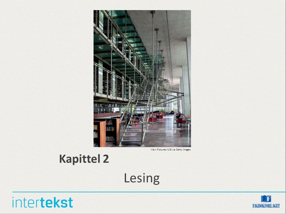 Kapittel 2 Lesing View Pictures/UIG via Getty Images