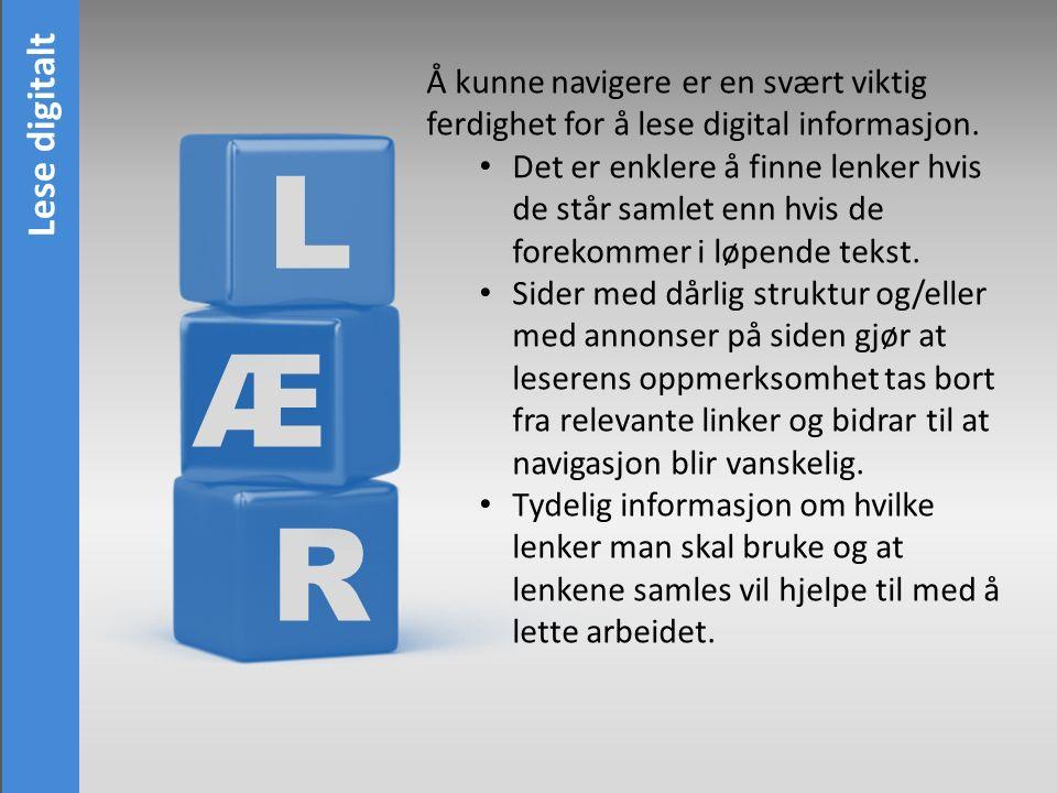 R Æ L Å kunne navigere er en svært viktig ferdighet for å lese digital informasjon.