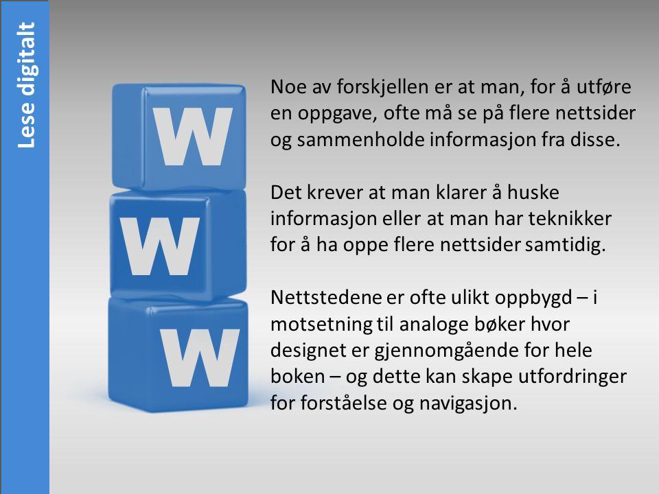 W W W Noe av forskjellen er at man, for å utføre en oppgave, ofte må se på flere nettsider og sammenholde informasjon fra disse.