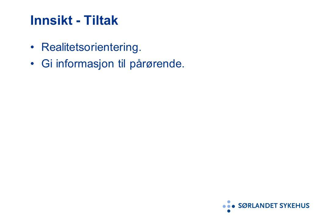 Innsikt - Tiltak Realitetsorientering. Gi informasjon til pårørende.