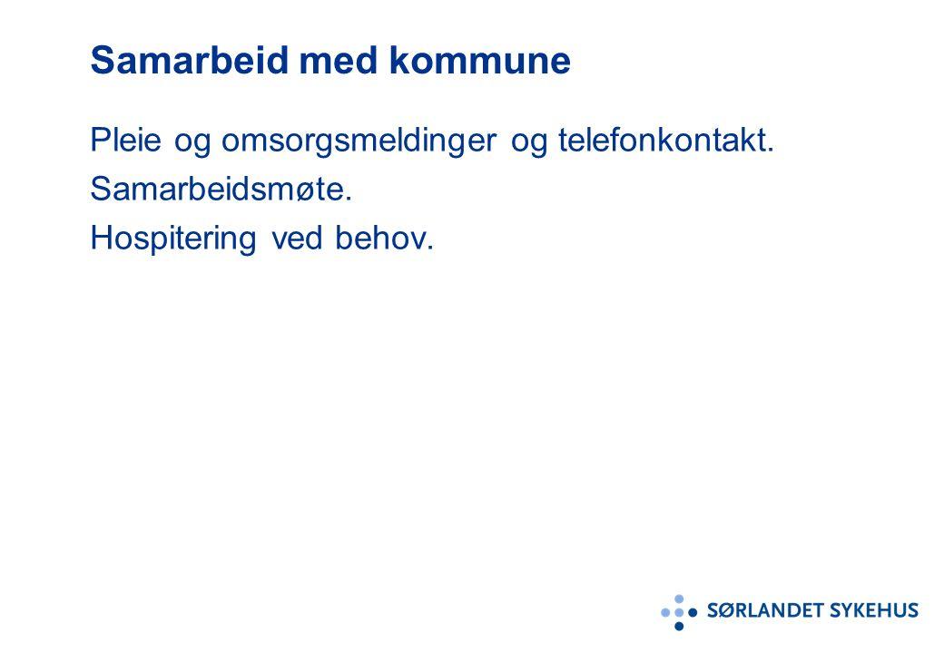 Samarbeid med kommune Pleie og omsorgsmeldinger og telefonkontakt. Samarbeidsmøte. Hospitering ved behov.