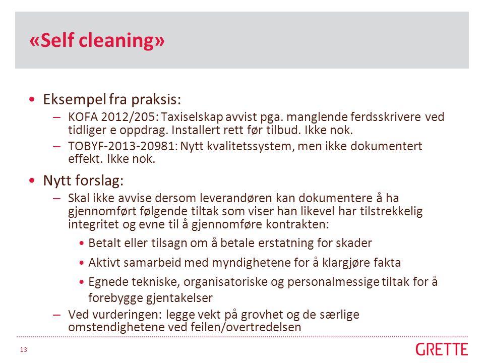 «Self cleaning» Eksempel fra praksis: – KOFA 2012/205: Taxiselskap avvist pga. manglende ferdsskrivere ved tidliger e oppdrag. Installert rett før til