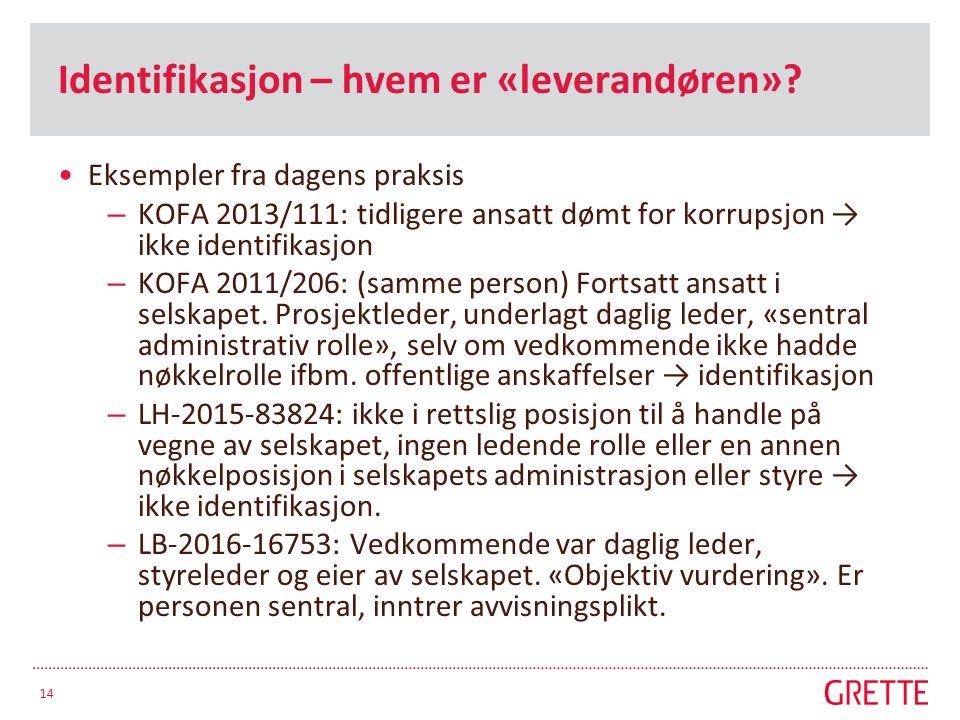 Identifikasjon – hvem er «leverandøren»? Eksempler fra dagens praksis – KOFA 2013/111: tidligere ansatt dømt for korrupsjon → ikke identifikasjon – KO