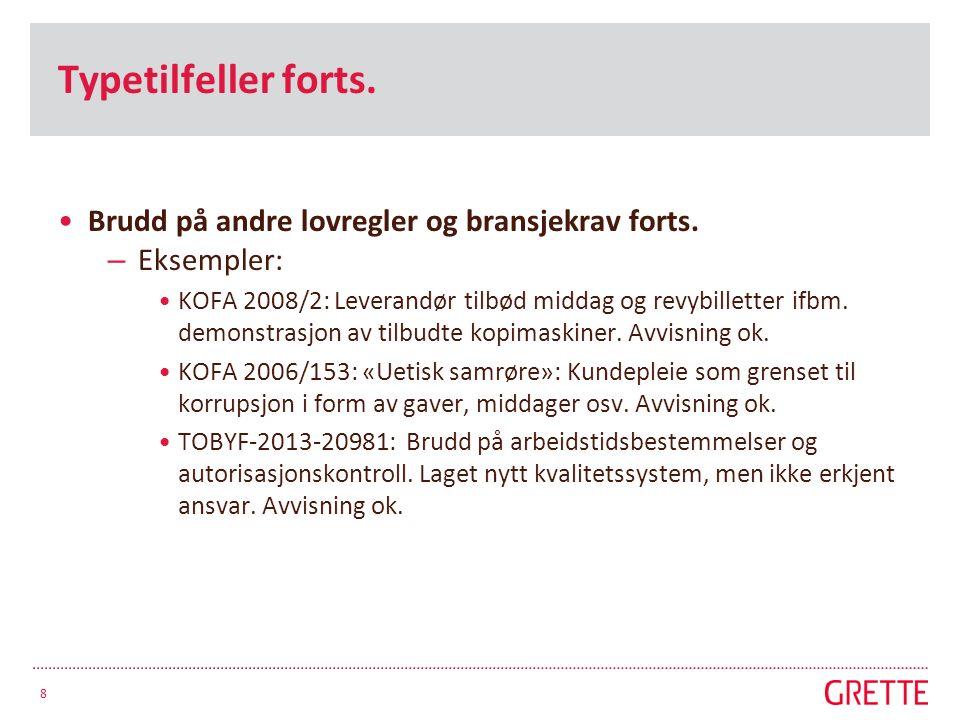 Typetilfeller forts. Brudd på andre lovregler og bransjekrav forts. – Eksempler: KOFA 2008/2: Leverandør tilbød middag og revybilletter ifbm. demonstr