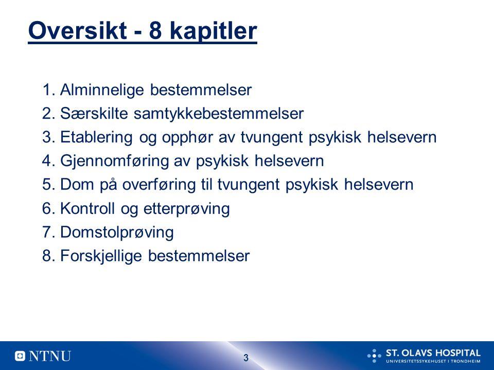 3 Oversikt - 8 kapitler 1. Alminnelige bestemmelser 2.