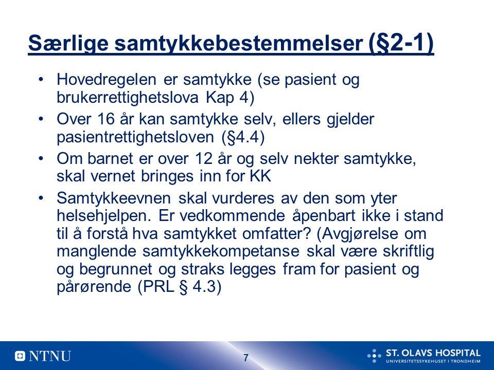 18 Gjennomføring av vern (Kap 4) Individuell plan (§4-1) Vern om personlig integritet (Restriksjoner på bruk av tvang) (§4-2) Skjerming (inntil 2 uker) (§4-3) Behandling uten eget samtykke (§4-4) Forbindelse med omverdenen (§4-5) Vedtak om undersøkelse av rom, eiendeler og kroppsvisitasjon (§4-6) Beslag (§4-7) og Urinprøve (§4.7a) Bruk av tvangsmidler i institusjon for døgnopphold(skriftlig (§4-8) Kontrollundersøkelse hver 3.