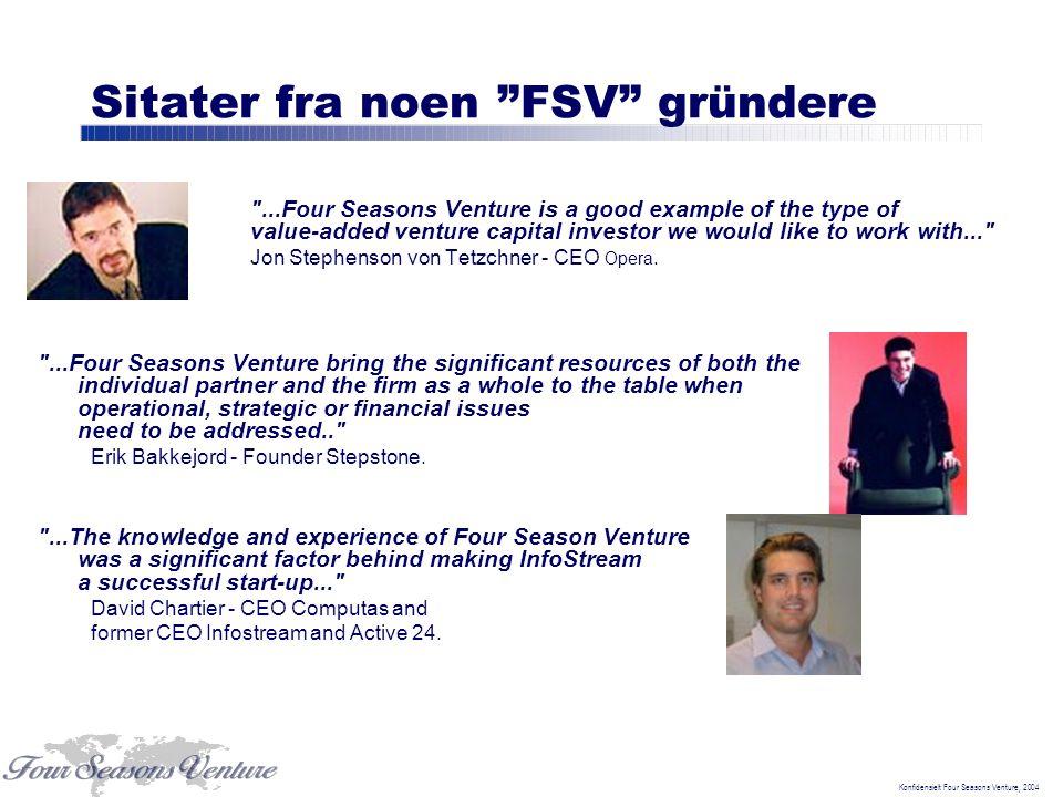 """Konfidensielt Four Seasons Venture, 2004 Sitater fra noen """"FSV"""" gründere"""