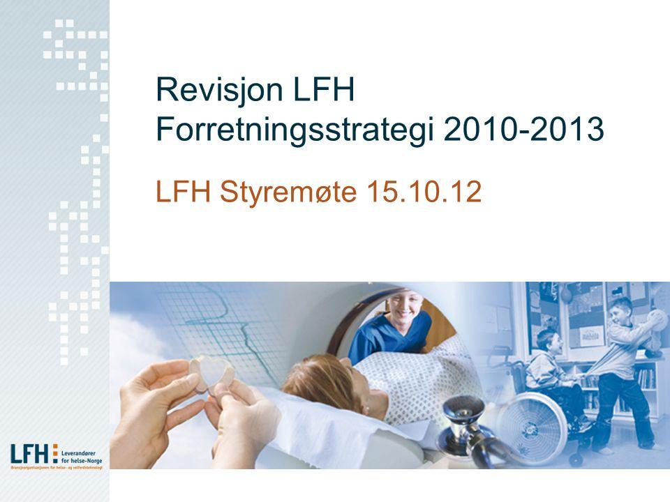 Revisjon LFH Forretningsstrategi 2010-2013 LFH Styremøte 15.10.12