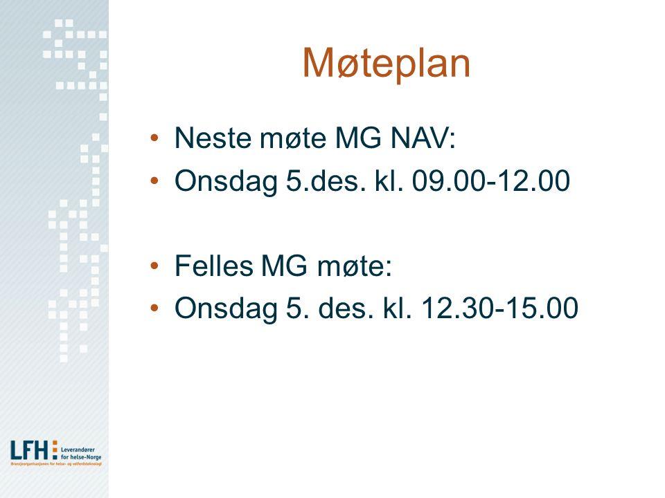 Møteplan Neste møte MG NAV: Onsdag 5.des. kl. 09.00-12.00 Felles MG møte: Onsdag 5. des. kl. 12.30-15.00