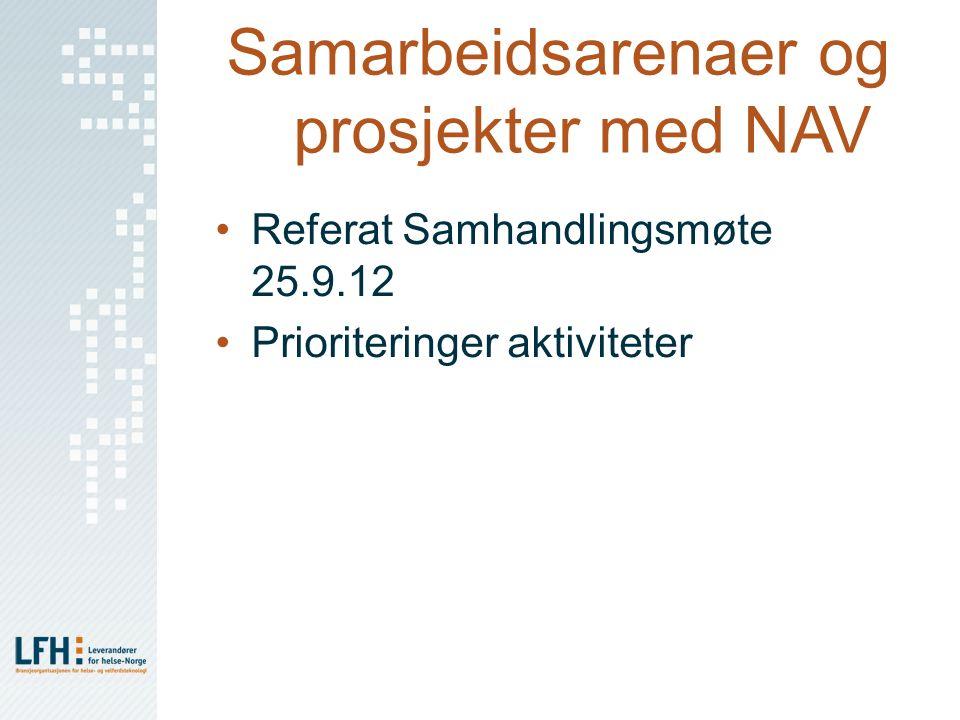 Samarbeidsarenaer og prosjekter med NAV Referat Samhandlingsmøte 25.9.12 Prioriteringer aktiviteter