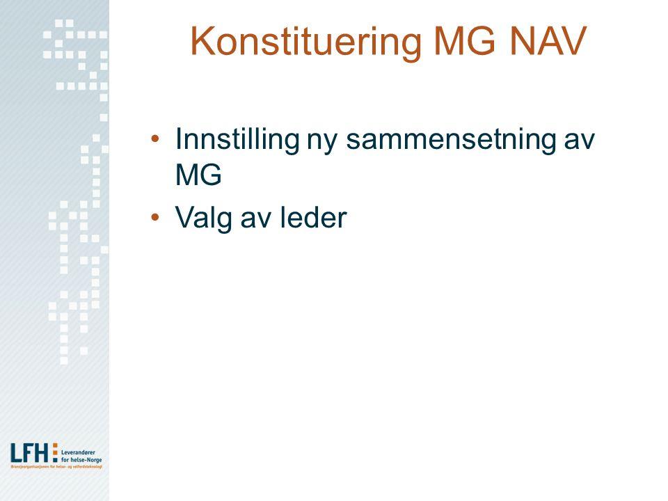Konstituering MG NAV Innstilling ny sammensetning av MG Valg av leder