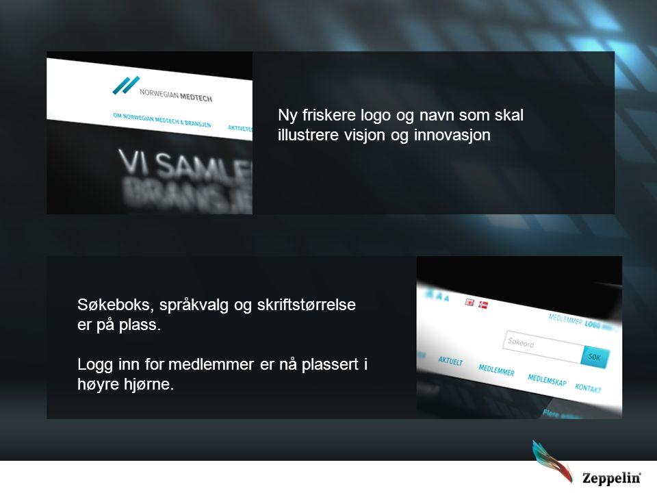 Ny friskere logo og navn som skal illustrere visjon og innovasjon Søkeboks, språkvalg og skriftstørrelse er på plass. Logg inn for medlemmer er nå pla