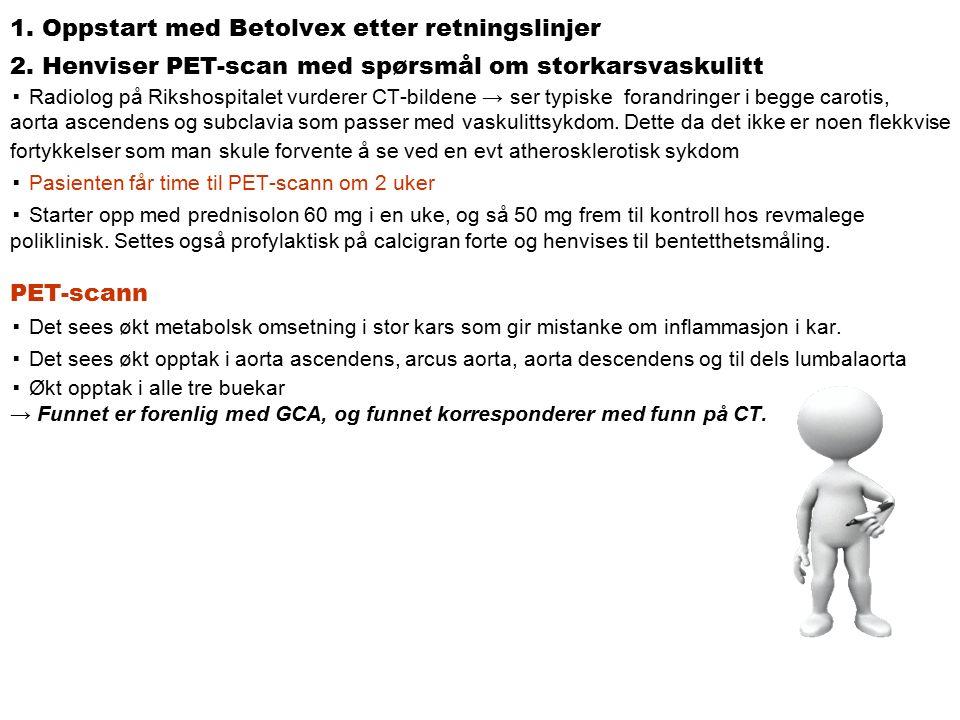 1. Oppstart med Betolvex etter retningslinjer 2.