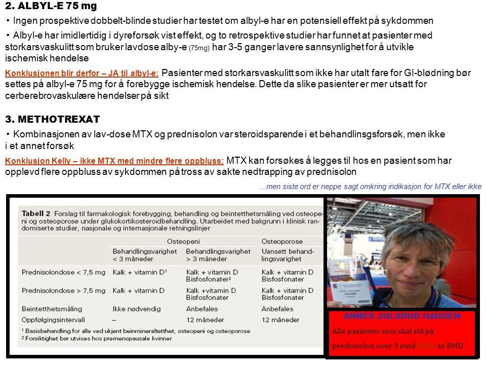 2. ALBYL-E 75 mg ▪ Ingen prospektive dobbelt-blinde studier har testet om albyl-e har en potensiell effekt på sykdommen ▪ Albyl-e har imidlertidig i d